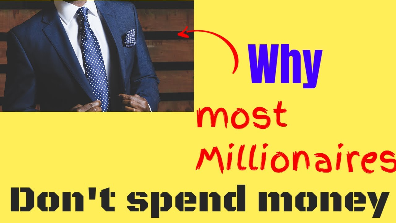 Why most millionaires don't spend money