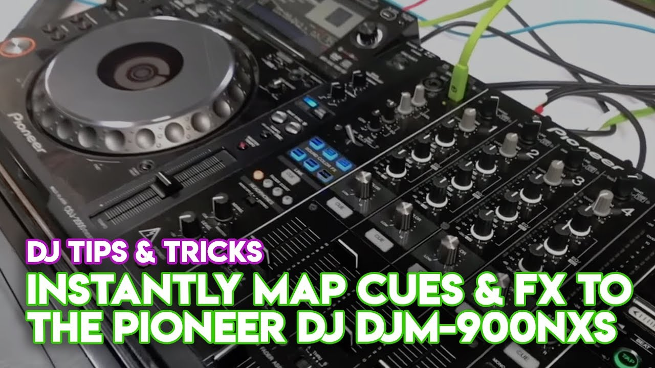 Serato DJ Pro Tip: Instantly Map Cues & FX To The Pioneer DJ DJM-900NXS  Mixer