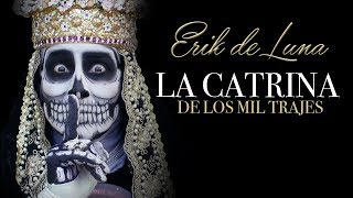 ERIK DE LUNA / LA CATRINA DE LOS MIL TRAJES