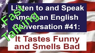Learn to Talk Fast - Listen to and Speak American English Conversation #41