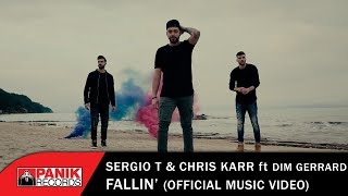Sergio T &amp Chris Karr feat Dim Gerrard - Fallin - Official Music Video