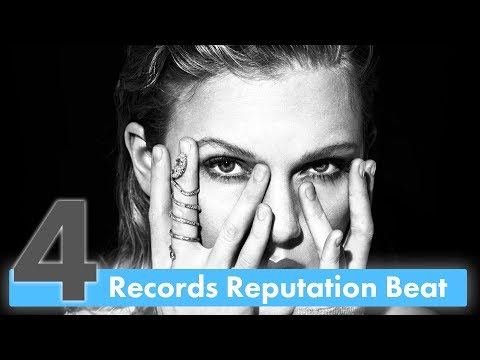 4 Music Records Taylor Swift BROKE With Reputation Album