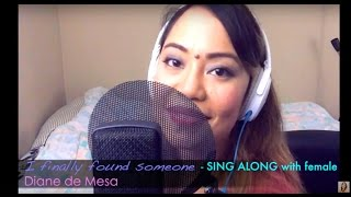 I finally found some (SING-ALONG with female) - Diane de Mesa