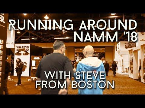 Running around NAMM 2018 with STEVE FROM BOSTON
