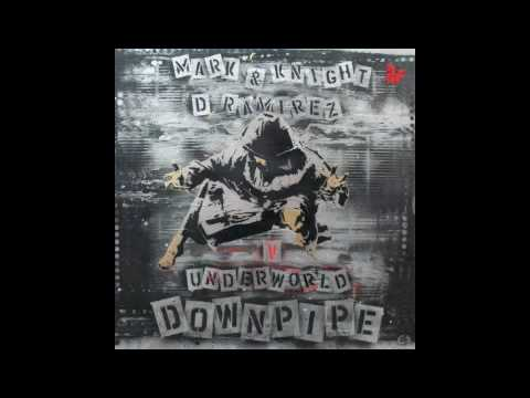 Mark Knight & D.Ramirez v Underworld - Downpipe (Original Club Mix)