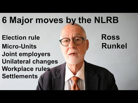 Six Major NLRB Moves - Ross Runkel