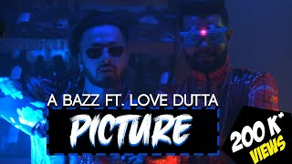 A bazz - PICTURE ft. Love Dutta | Official Video | 2020