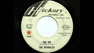 The Sparkles - The Hip (Hickory 1364) [1966 garage]