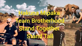 Hakuna Mipaka Oasis Team Brotherhood 🤜🤛🤝 Stand Together Stand Tall  | Dean Schneider