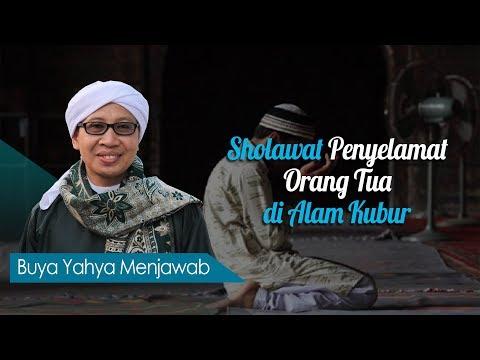 Sholawat Penyelamat Orang Tua Di Alam Kubur Buya Yahya Menjawab