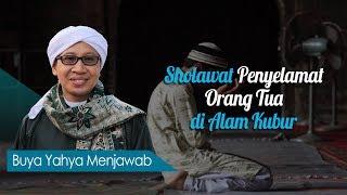 Download lagu Sholawat Penyelamat Orang Tua di Alam Kubur - Buya Yahya Menjawab