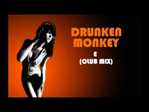 Drunkenmunky - E (Club mix)