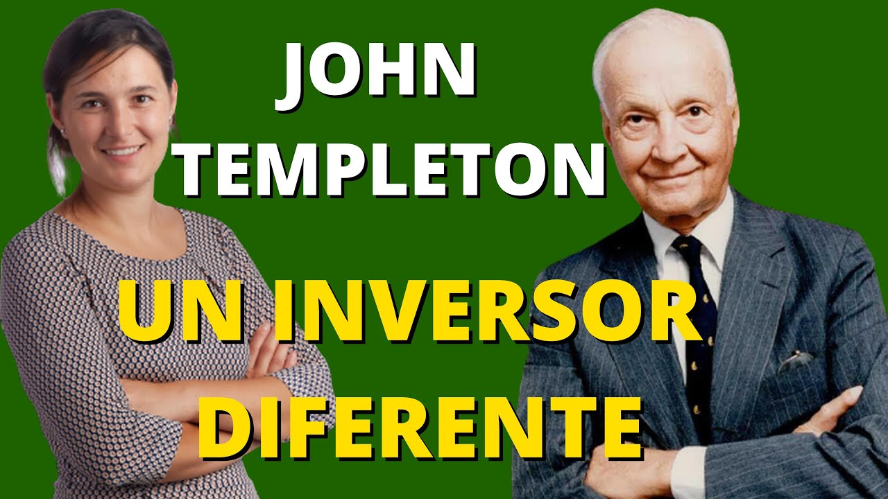 JOHN TEMPLETON: Un 💹INVERSOR Diferente 👉 ¡Descubre! TODOS Sus Secretos