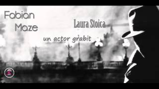 Fabian Maze vs. Laura Stoica - Un actor grabit (radio edit)