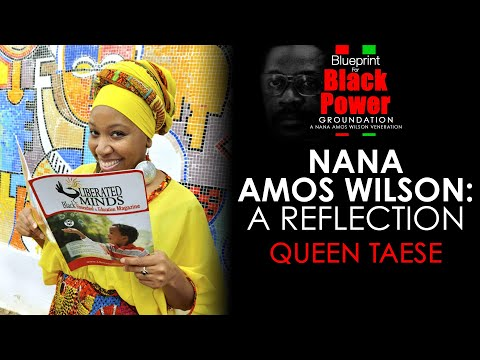Nana Amos Wilson • A Reflection w/ Queen Taese