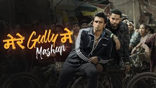 Gullyboy: Mere Gully Mein Mashup 2019 BPM Projekt | Ranveer Singh
