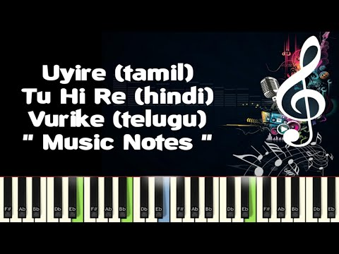 AR Rahman Uyire/Tu Hi Re/Vurike (bombay) Piano Notes /Midi File /Karaoke