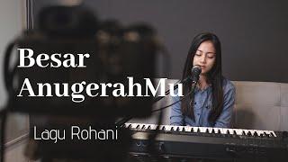 BESAR ANUGERAHMU ( LAGU ROHANI ) - MICHELA THEA COVER