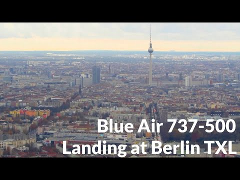 STUNNING SCENIC APPROACH | BLUE AIR Boeing 737-500 Landing at Berlin Tegel Airport [Full HD]