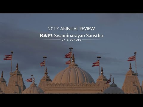 Annual Review 2017: BAPS Swaminarayan Sanstha, UK & Europe