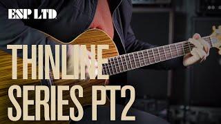 esp ltd thinline series part 2 tl 12n tl 6z