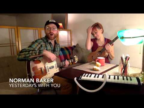 Norman Baker - Yesterdays with You 2017 TINY DESK CONTEST