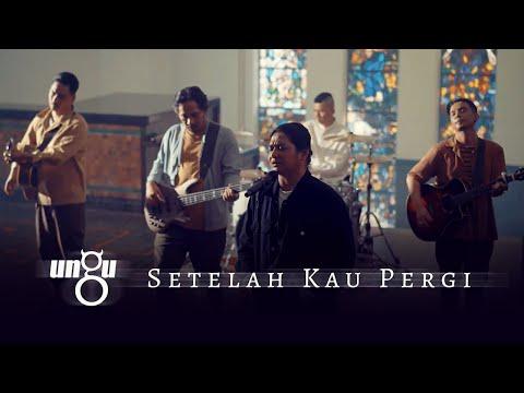 UNGU - Setelah Kau Pergi   Official Music Video