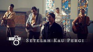 Download UNGU - Setelah Kau Pergi | Official Music Video