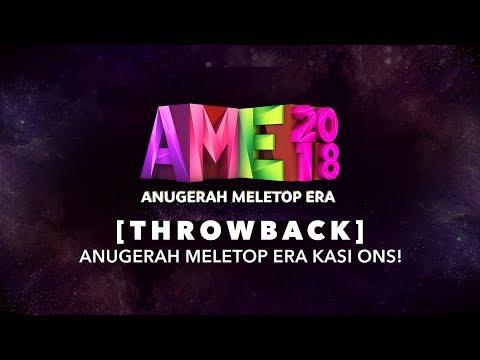 [THROWBACK] Anugerah MeleTOP ERA KASI ONS!  - #AME2018