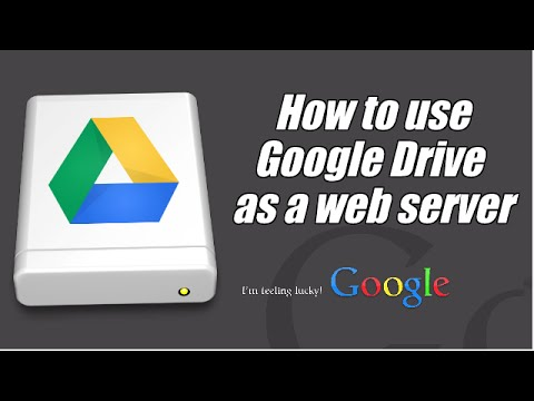 Use Google Drive As A Web Server