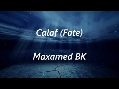 Maxamed BK (Calaf) Somali Lyrics With English Translation