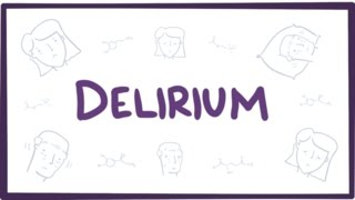 Delirium   Causes, Symptoms, Diagnosis, Treatment & Pathology