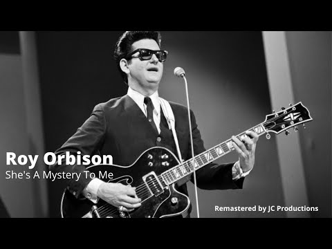 She's A Mystery To Me   Roy Orbison   Re-Mastered   Audio Only