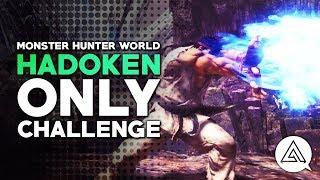 Monster Hunter World | Hadoken & Shoryuken Only Challenge
