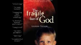 The Official Book Trailer for The Fragile Face of God by LeeAnn Taylor