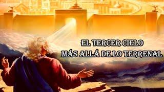 EL TERCER CIELO, MISTERIOS DE LA BIBLIA