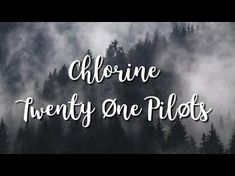 Twenty One Pilots - Chlorine lyrics