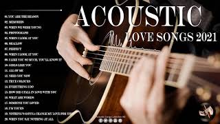 Love Songs 2021 - Top Acoustic Songs 2021 Collection - Best English Acoustic Songs Cover 2021