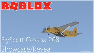ROBLOX - FlyScott Cessna 208 Showcase/Reveal