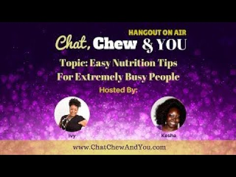 Easy Nutrition Tips for Extremely Busy Schedules | The Chat, Chew, and YOU Show