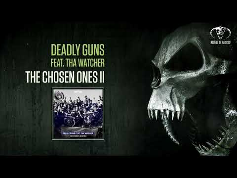 Deadly Guns ft. Tha Watcher - The Chosen Ones II
