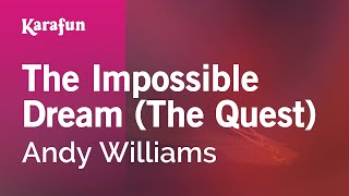 Karaoke The Impossible Dream (The Quest) - Andy Williams *