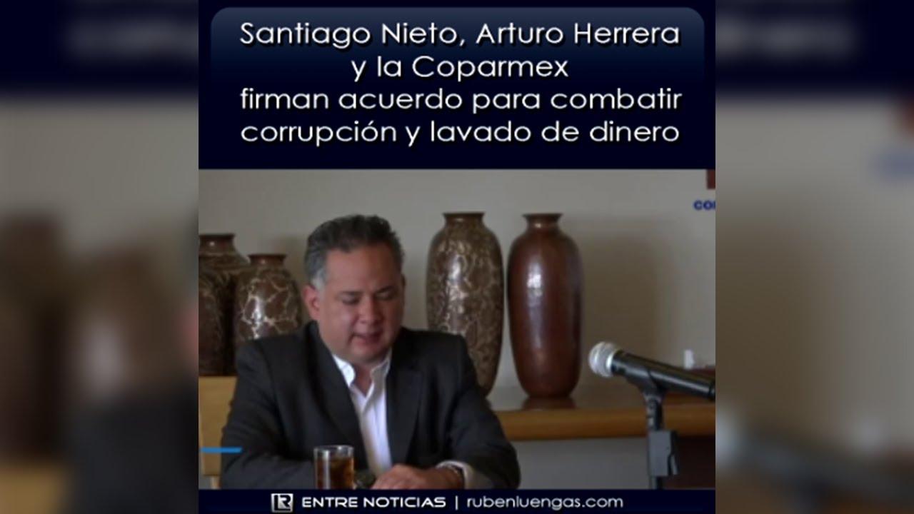 Santiago Nieto, Arturo Herrera y Coparmex firman acuerdo para combatir corrupción y lavado de dinero