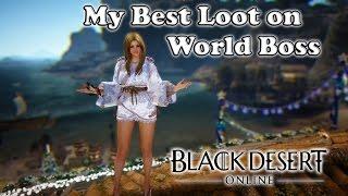 Black Desert - My Best Loot on World Boss