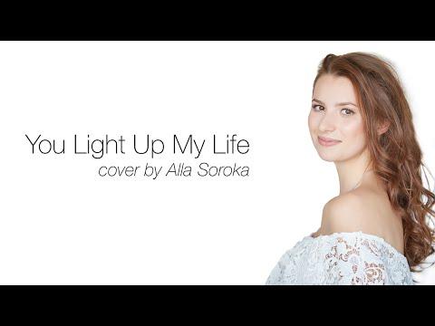 You Light Up My Life - Alla Soroka (Алла Сорока)