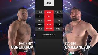 ACA 128: Евгений Гончаров vs. Даниэль Омиельянчук | Evgeniy Goncharov vs. Daniel Omielanczuk