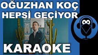 Oğuzhan Koç - Hepsi Geçiyor / KARAOKE / Sözleri / Lyrics /( COVER ) Resimi