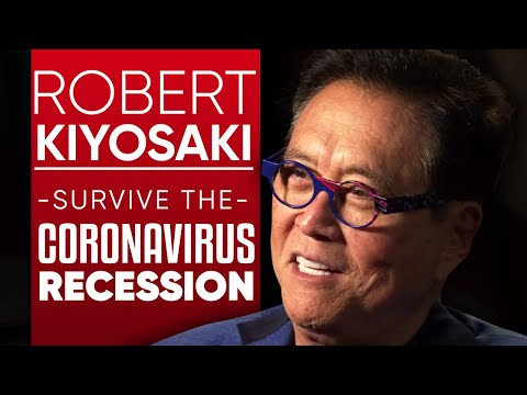 ROBERT KIYOSAKI – HOW TO SURVIVE THE CORONAVIRUS RECESSION
