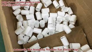 Automatic Hot Stamping Machine For Plastic Cups