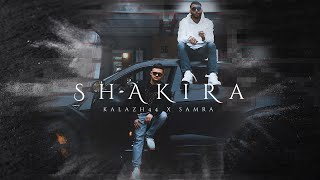 Смотреть клип Samra & Kalazh44 - Shakira
